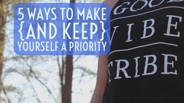 5 ways to make yourself a priority blog